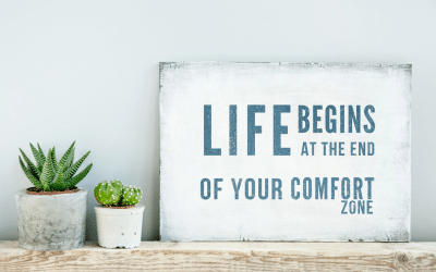 Comfort Zones are where dreams go to die